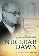 Nuclear Dawn F E Simon and the Race for Atomic Weapons in World War II