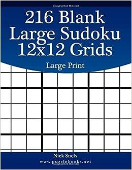 216 Blank Large Sudoku 12x12 Grids Large Print (Blank Sudoku Grids