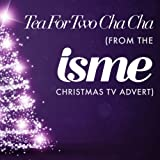 Tea For Two Cha Cha (from the Isme Christmas TV advert)