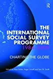 THE INTERNATIONAL SOCIAL SURVEY PROGRAM: Charting the Globe (Social Research Today)