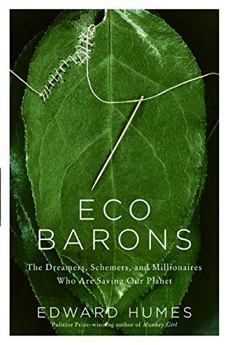 Eco-Barons-The-Dreamers-Schemers-and-Millionaires-Who-Are-Saving-Our-Planet