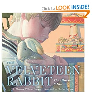 The Velveteen Rabbit: Or How Toys Become Real [Hardcover] Margery Williams (Author), Charles Santore (Illustrator), Picture Book