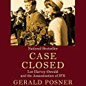 Case Closed: Lee Harvey Oswald and the Assassination of JFK (       UNABRIDGED) by Gerald Posner Narrated by Scott Aiello