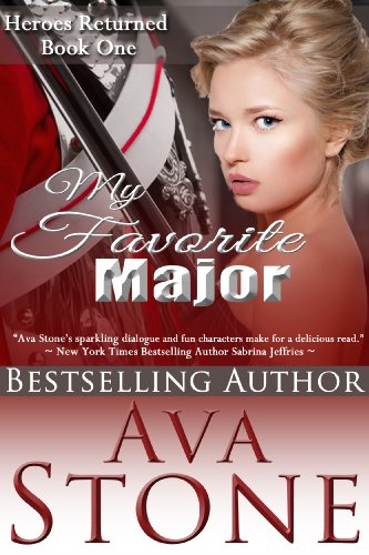 My Favorite Major (Heroes Returned Book 1) by Ava Stone