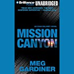Mission Canyon: An Evan Delaney Novel (       UNABRIDGED) by Meg Gardiner Narrated by Tanya Eby Sirois