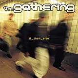 If Then Else by Gathering (2006-07-10)