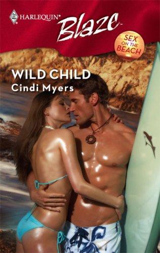 Wild Child (Harlequin Blaze)