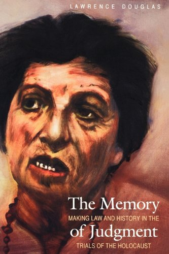 The Memory of Judgment: Making Law and History in the...
