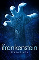 iFrankenstein (sequel to iDrakula) (iMonsters Book 2) By Bekka Black