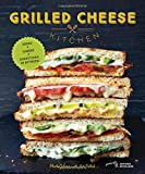 img - for Grilled Cheese Kitchen: Bread + Cheese + Everything in Between book / textbook / text book