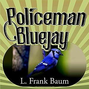 Policeman Bluejay Audiobook