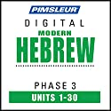 Hebrew Phase 3, Units 1-30: Learn to Speak and Understand Hebrew with Pimsleur Language Programs Speech by  Pimsleur Narrated by  Pimsleur
