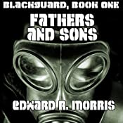 Fathers and Sons: Blackguard, Book One | [Edward R. Morris]