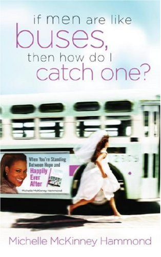 If Men Are Like Buses, Then How Do I Catch One?: When You