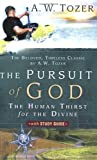The Pursuit of God with Study Guide (1600661068) by A. W. Tozer