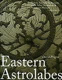 Eastern Astrolabes: Historic Scientific Instruments of the Adler Planetarium (Volume II)