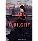 { { [ HER DARK CURIOSITY ] By Shepherd, Megan ( Author ) Jan - 2014 [ Hardcover ]