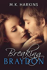 Breaking Braydon by MK Harkins ebook deal