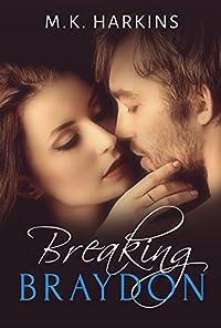 Breaking Braydon by MK Harkins ebook deal
