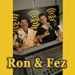 Ron & Fez, John Scheinfeld and May Pang, September 10, 2010 | Ron & Fez