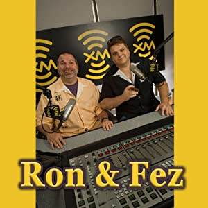 Ron & Fez, July 28, 2009 Radio/TV Program