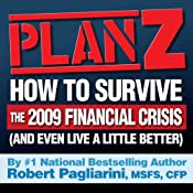 Plan Z: How to Survive the 2009 Financial Crisis (and even live a little better): Free Version | [Robert Pagliarini]