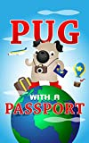 Pug with a Passport