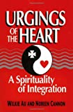 img - for Urgings of the Heart: A Spirituality of Integration [Paperback] [1996] Wilkie Au, Noreen Cannon book / textbook / text book