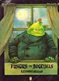 Fungus the Bogeyman (Picture Puffin) (0140542353) by Briggs, Raymond