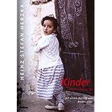 """Kinder anders und gleich: Fotobegegnungen in vier Kontinenten. Mit einem Vorwort von Remo Largovon """"Heinz Stefan Herzka"""""""