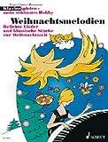 Weihnachtsmelodien: Beliebte Lieder und klassische Stücke zur Weihnachtszeit. Klavier. (Klavierspielen - mein schönstes Hobby)