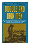 img - for Moguls and iron men;: The story of the first transcontinental railroad book / textbook / text book