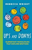 Ups and Downs: Elementary Monologues That Explore Emotions