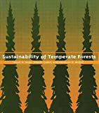 img - for [Sustainability of Temperate Forests] (By: Roger A. Sedjo) [published: October, 1998] book / textbook / text book