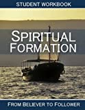 img - for Spiritual Formation: Student Workbook: From Believer to Follower book / textbook / text book