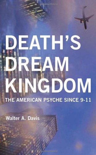 Death's Dream Kingdom: The American Psyche Since 9-11