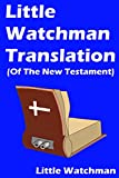 Little Watchman Translation (Of The New Testament)