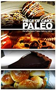Piece of Cake Paleo - The Effortless Paleo Baking Bible