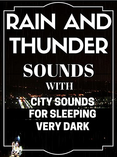 Rain and Thunder sounds with city sounds for sleeping