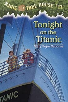 Magic Tree House #17: Tonight On The Titanic (A Stepping Stone Book(TM))
