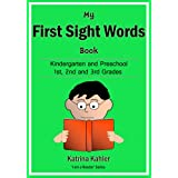 Sight Words: My First Sight Words Book 1 - Dolche Words for Kindergarten, Preschool and 1st, 2nd and 3rd Grades and Themed Words (I Am A Reader)