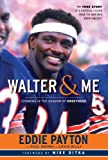 Walter & Me: Standing in the Shadow of Sweetness