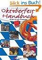 Das Oktoberfest-Handbuch: Die Welt zu Gast in M�nchen