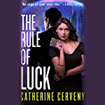The Rule of Luck: A Science Fiction Romance | Catherine Cerveny
