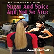 Sugar And Spice And Not So Nice: Mellow Summers Paranormal Mystery, Book 1 | Janet McNulty