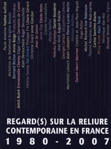 Regard(s) sur la reliure contemporaine en France 1980-2007