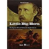 Little big horn : Autopsie d'une bataille l�gendairepar David Cornut