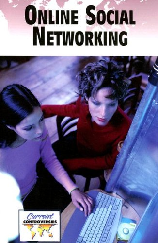 Online Social Networking (Current Controversies)