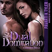 Dual Domination: Sugar House Series, Book 3 | Pavarti K. Tyler