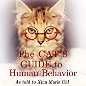 The Cat's Guide to Human Behavior | [Xina Marie Uhl]